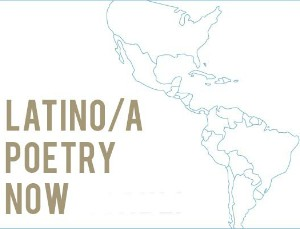"Latino Poets recognized in ""Latino/a Poetry Now"" Event"