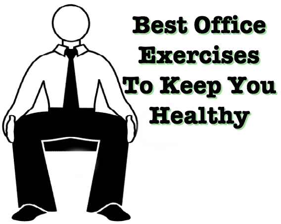 Best Office Exercise To Keep You Healthy