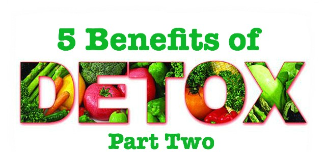 5 Benefits of Detox Part 2